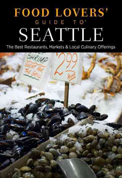 Food Lovers' Guide to Seattle By Brown, Keren